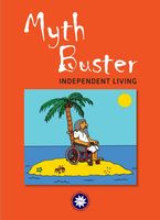 The Myth Buster on Independent Living